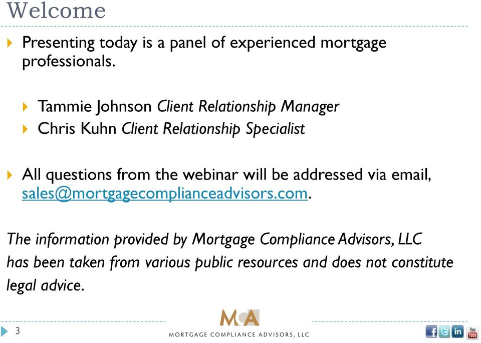 from the webinar will be addressed via email, sales@mortgagecomp