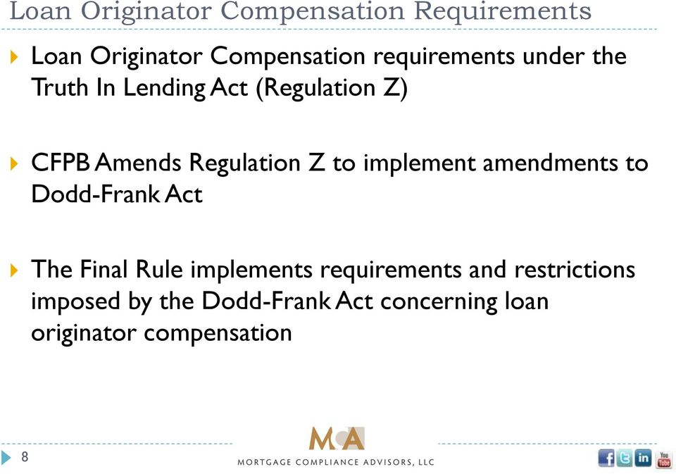 Regulation Z to implement amendments to Dodd-Frank Act The Final Rule implements