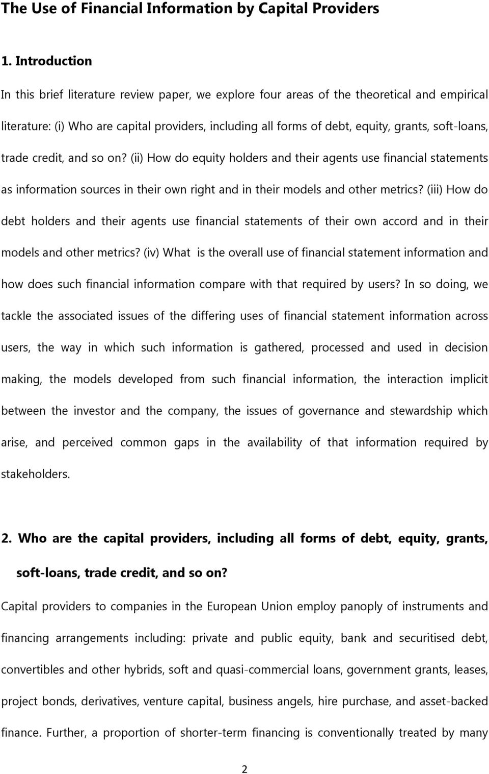 soft-loans, trade credit, and so on? (ii) How do equity holders and their agents use financial statements as information sources in their own right and in their models and other metrics?