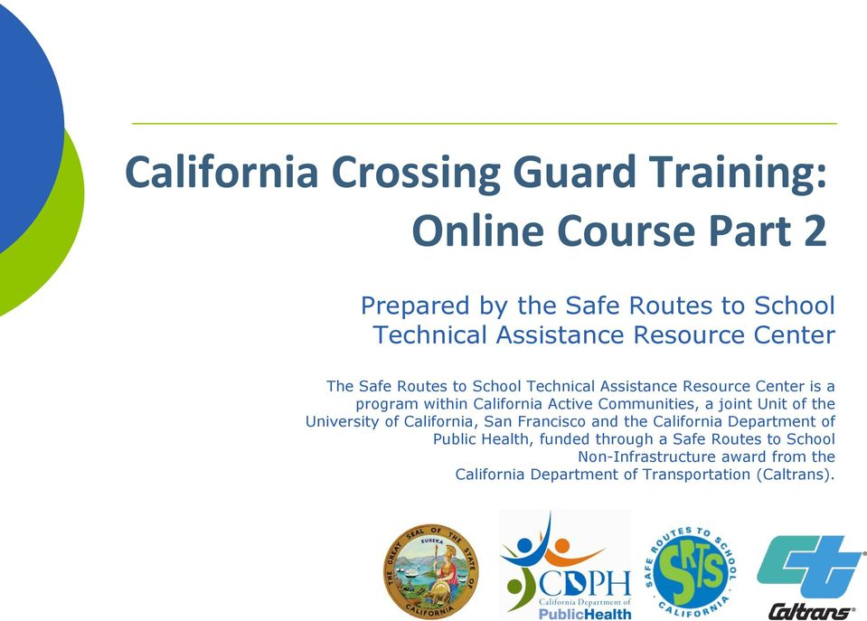 University of California, San Francisco and the California Department of Public Health, funded through a Safe Routes to School