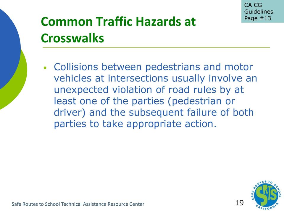 road rules by at least one of the parties (pedestrian or driver) and the subsequent failure