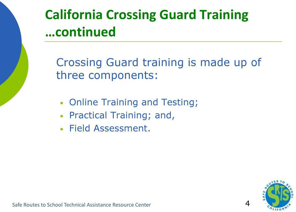 Training and Testing; Practical Training; and, Field