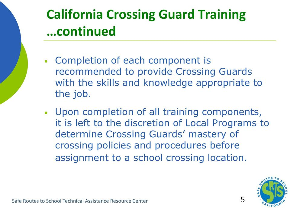 Upon completion of all training components, it is left to the discretion of Local Programs to determine