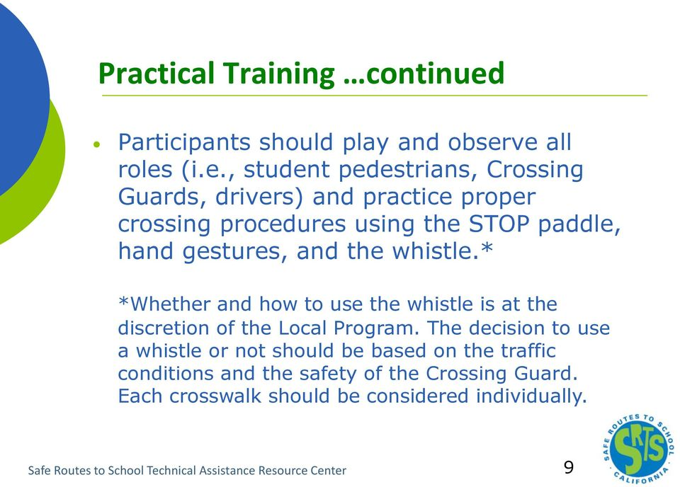 ve all roles (i.e., student pedestrians, Crossing Guards, drivers) and practice proper crossing procedures using the STOP paddle,
