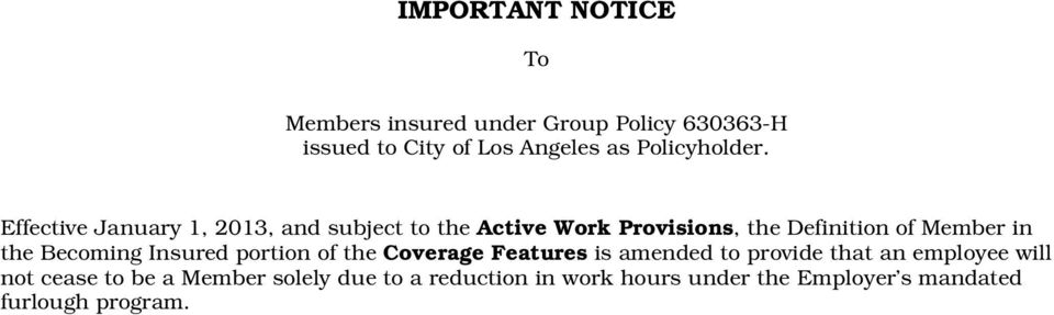 Effective January 1, 2013, and subject to the Active Work Provisions, the Definition of Member in the