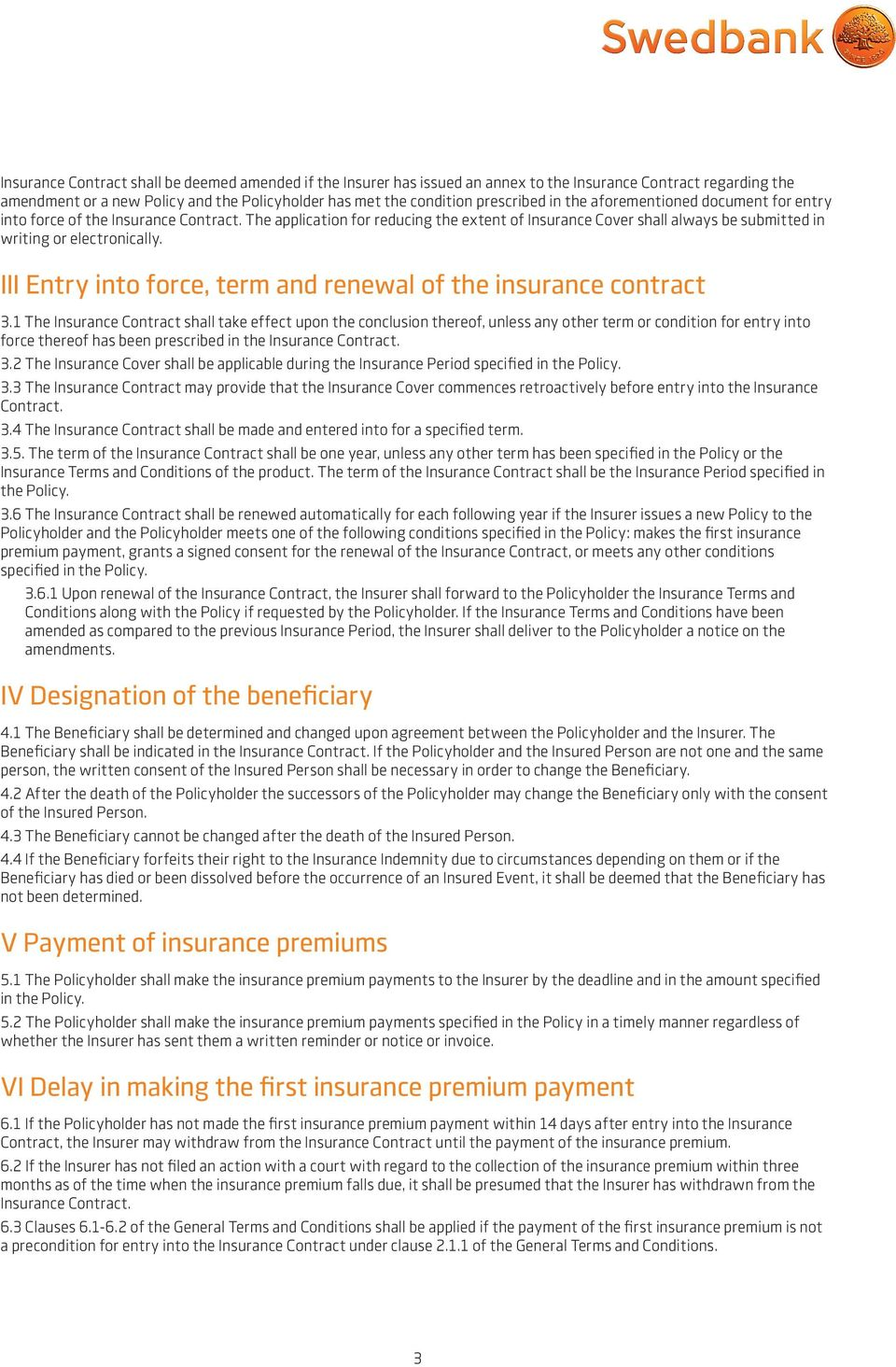 III Entry into force, term and renewal of the insurance contract 3.