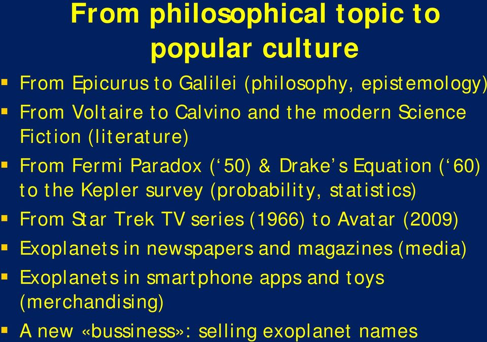Kepler survey (probability, statistics) From Star Trek TV series (1966) to Avatar (2009) Exoplanets in newspapers