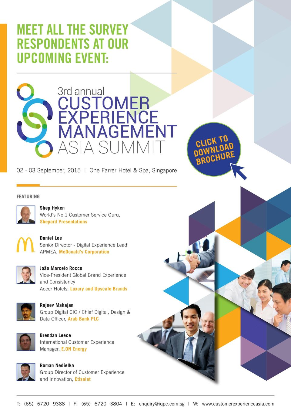 1 Customer Service Guru, Shepard Presentations Daniel Lee Senior Director - Digital Experience Lead APMEA, McDonald's Corporation João Marcelo Rocco