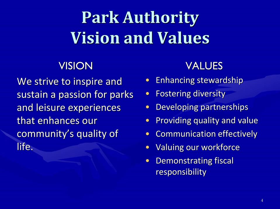 VALUES Enhancing stewardship Fostering diversity Developing partnerships Providing