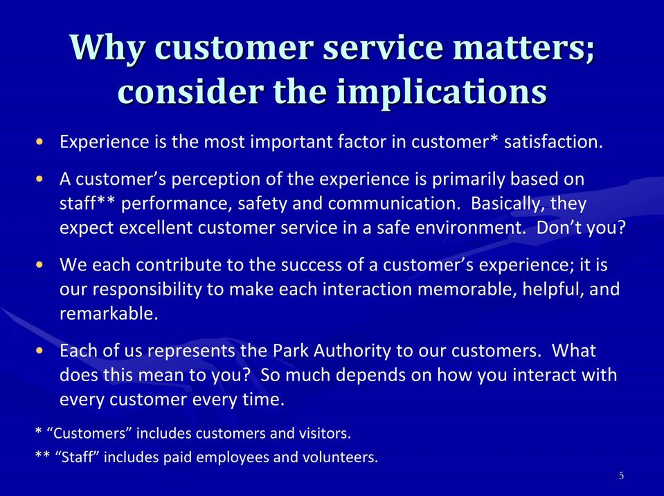 Basically, they expect excellent customer service in a safe environment. Don t you?