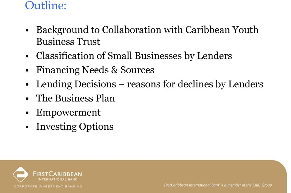 Financing Needs & Sources Lending Decisions reasons for