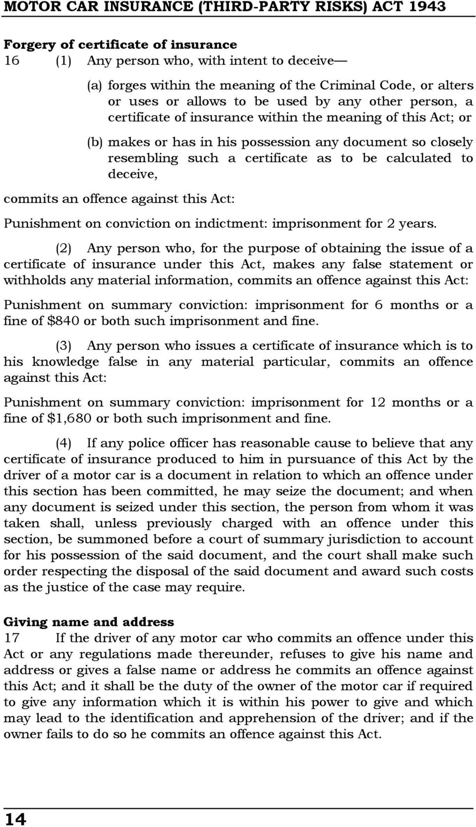 as to be calculated to deceive, commits an offence against this Act: Punishment on conviction on indictment: imprisonment for 2 years.