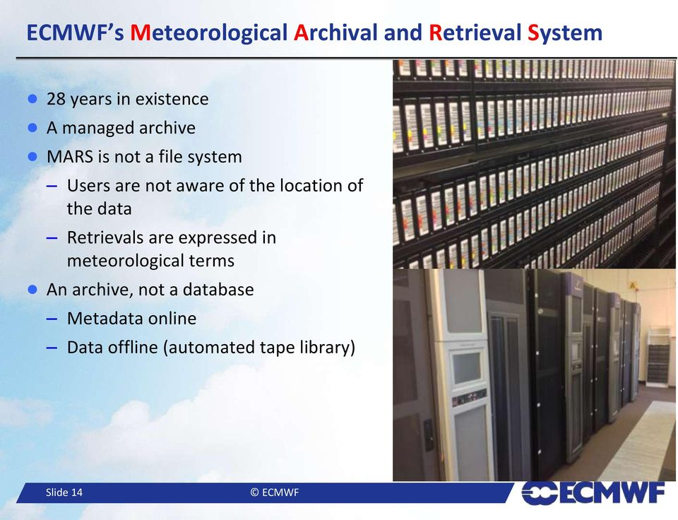 location of the data Retrievals are expressed in meteorological terms An