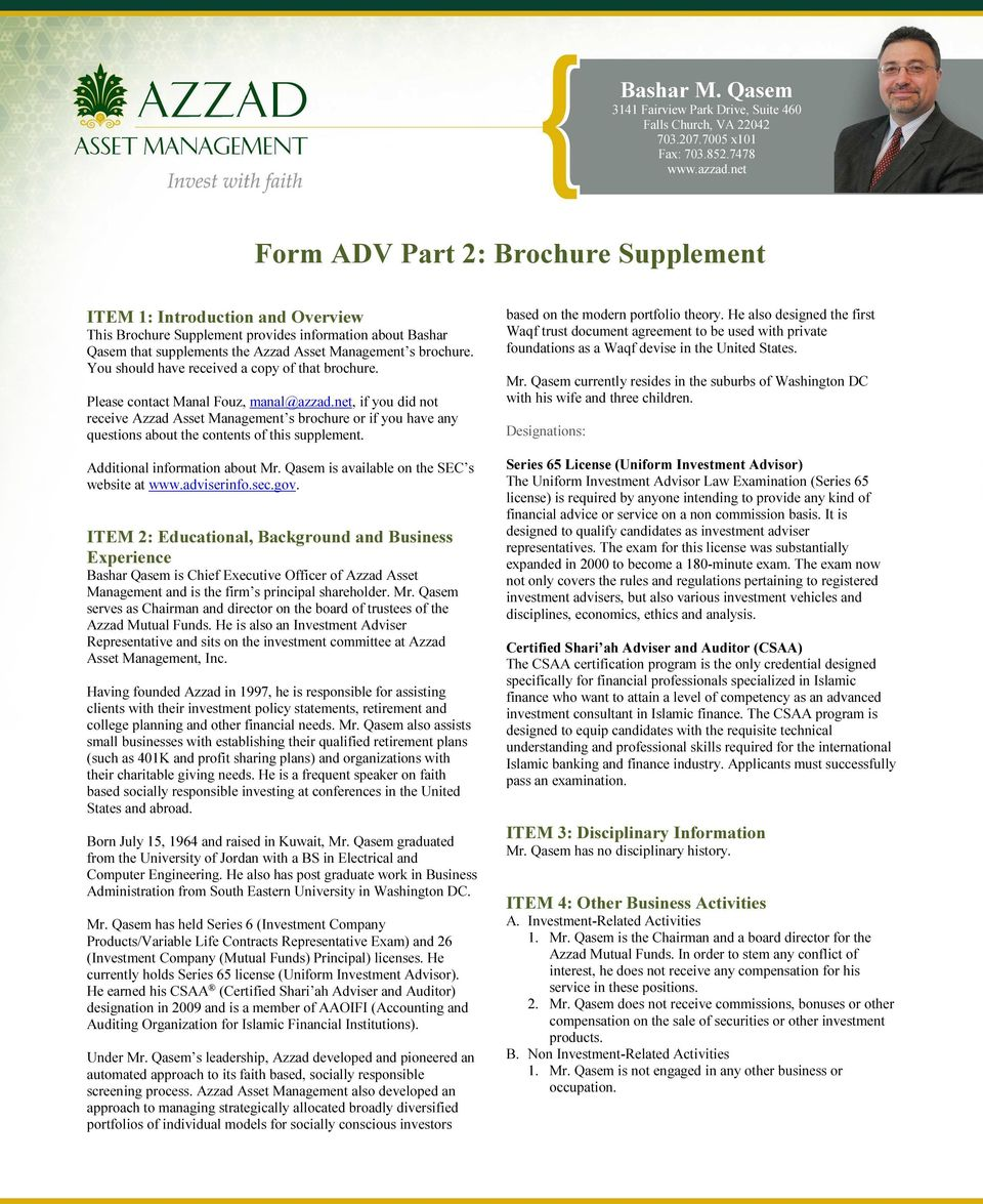 net, if you did not receive Azzad Asset Management s brochure or if you have any questions about the contents of this supplement. Additional information about Mr.