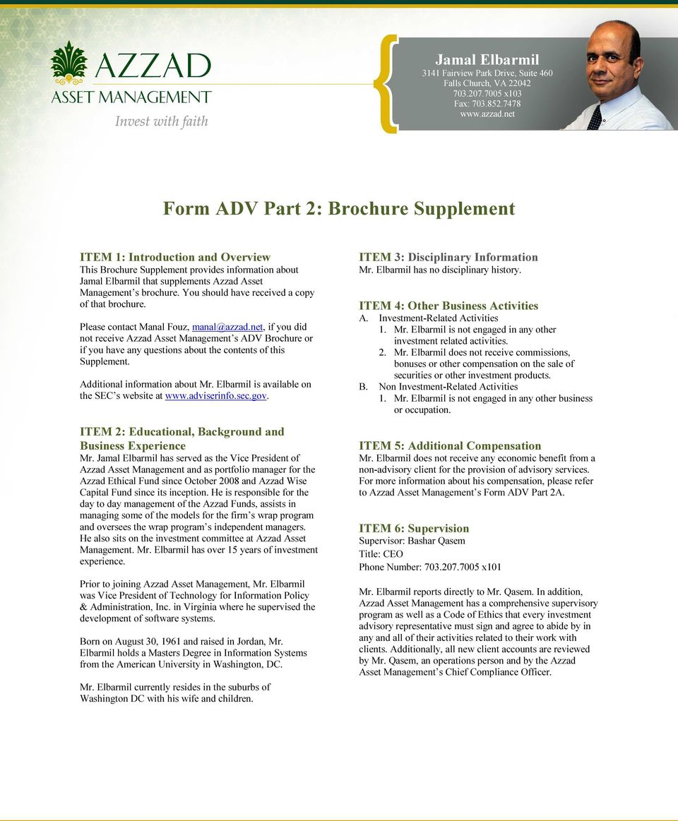 net, if you did not receive Azzad Asset Management s ADV Brochure or if you have any questions about the contents of this Supplement. Additional information about Mr.
