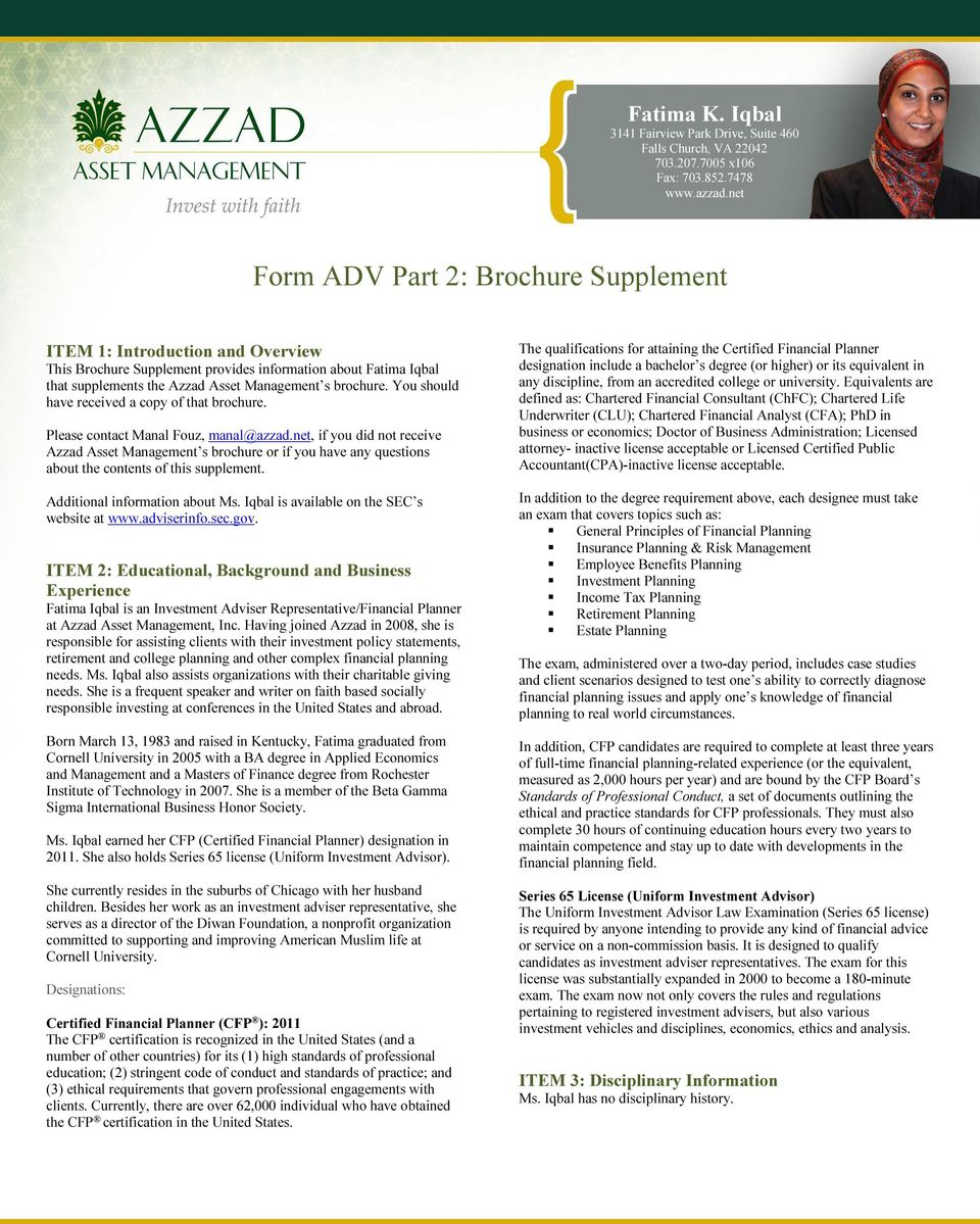 net, if you did not receive Azzad Asset Management s brochure or if you have any questions about the contents of this supplement. Additional information about Ms.
