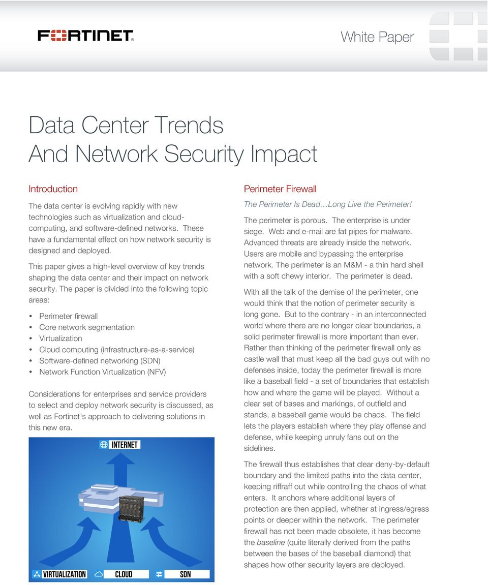 This paper gives a high-level overview of key trends shaping the data center and their impact on network security.