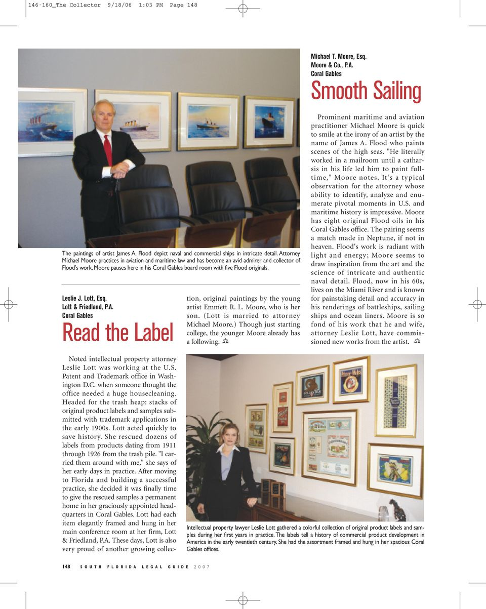 Moore pauses here in his Coral Gables board room with five Flood originals. Leslie J. Lott, Esq. Lott & Friedland, P.A.