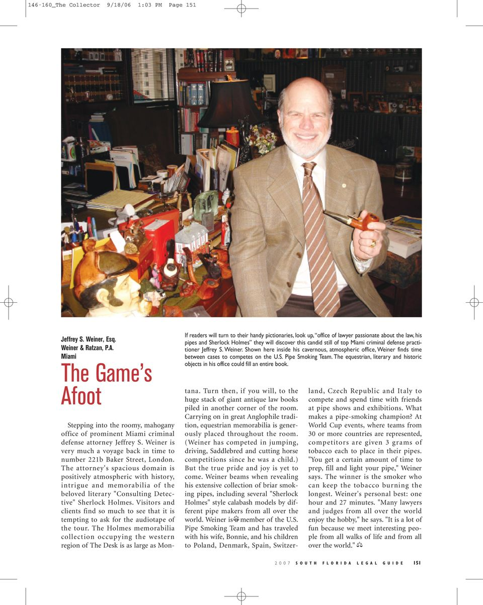 criminal defense practitioner Jeffrey S. Weiner. Shown here inside his cavernous, atmospheric office, Weiner finds time between cases to competes on the U.S. Pipe Smoking Team.