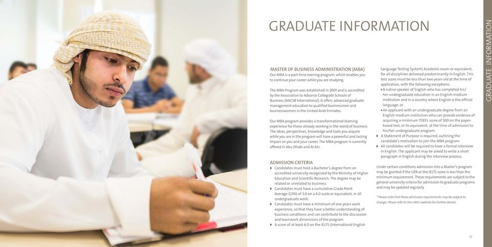 It offers advanced graduate management education to qualified businessmen and businesswomen in the United Arab Emirates.
