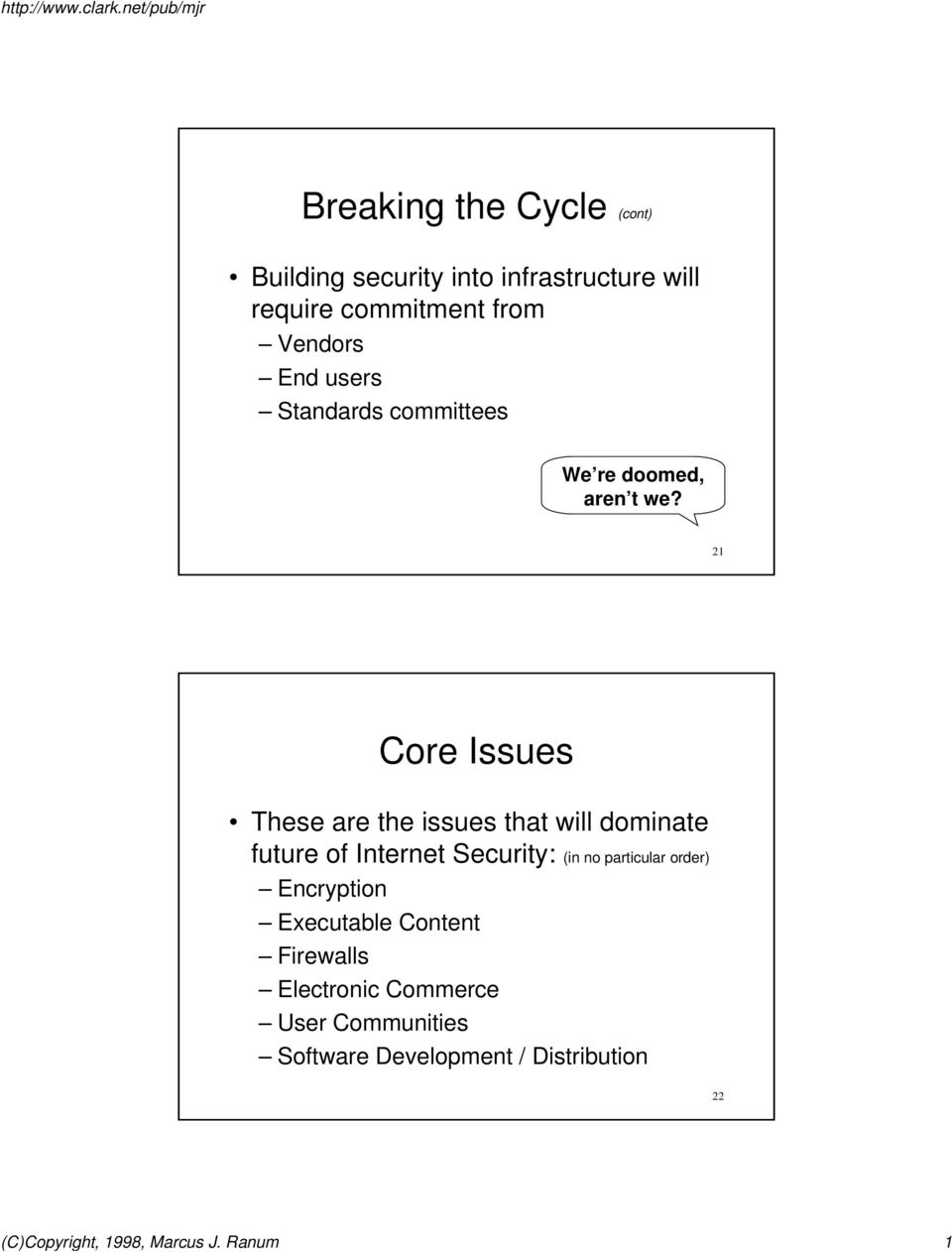 21 Core Issues These are the issues that will dominate future of Internet Security: (in no particular