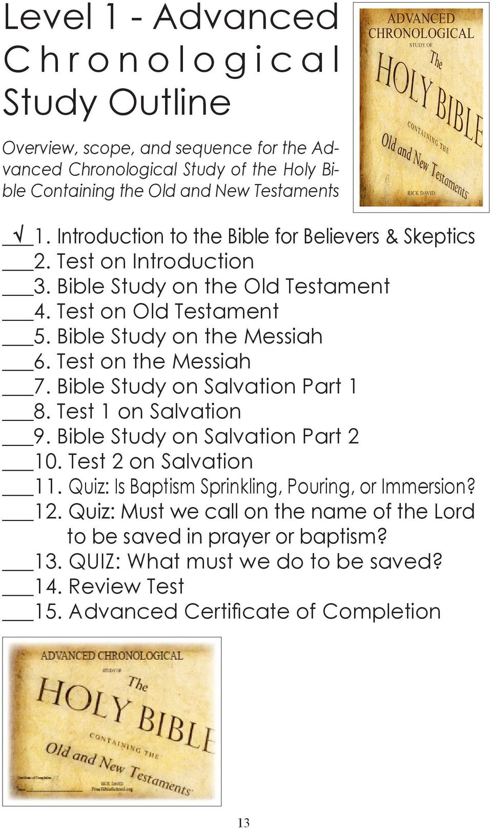 Test on the Messiah 7. Bible Study on Salvation Part 1 8. Test 1 on Salvation 9. Bible Study on Salvation Part 2 10. Test 2 on Salvation 11.