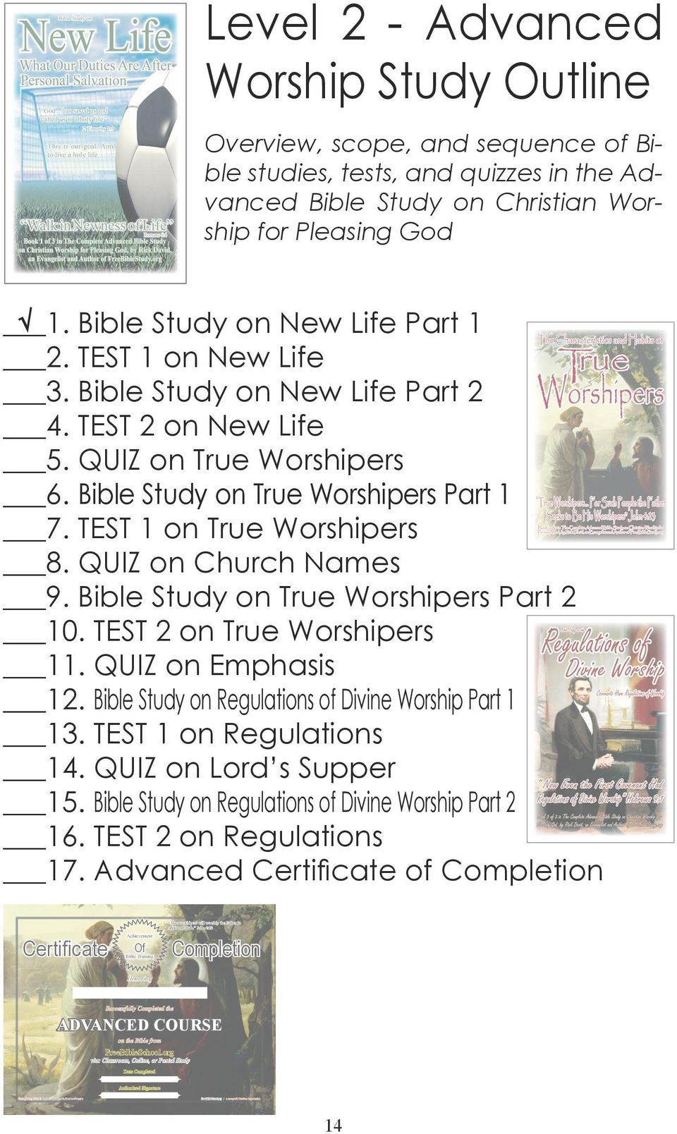 for Pleasing God 1. Bible Study on New Life Part 1 2. TEST 1 on New Life 3. Bible Study on New Life Part 2 4. TEST 2 on New Life 5. QUIZ on True Worshipers 6. Bible Study on True Worshipers Part 1 7.