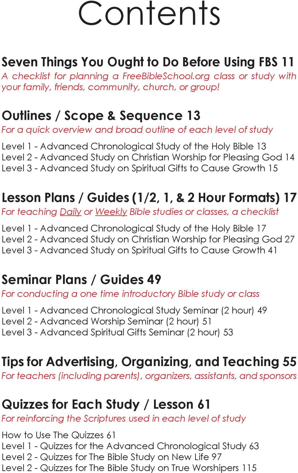 for Pleasing God 14 Level 3 - Advanced Study on Spiritual Gifts to Cause Growth 15 Lesson Plans / Guides (1/2, 1, & 2 Hour Formats) 17 For teaching Daily or Weekly Bible studies or classes, a