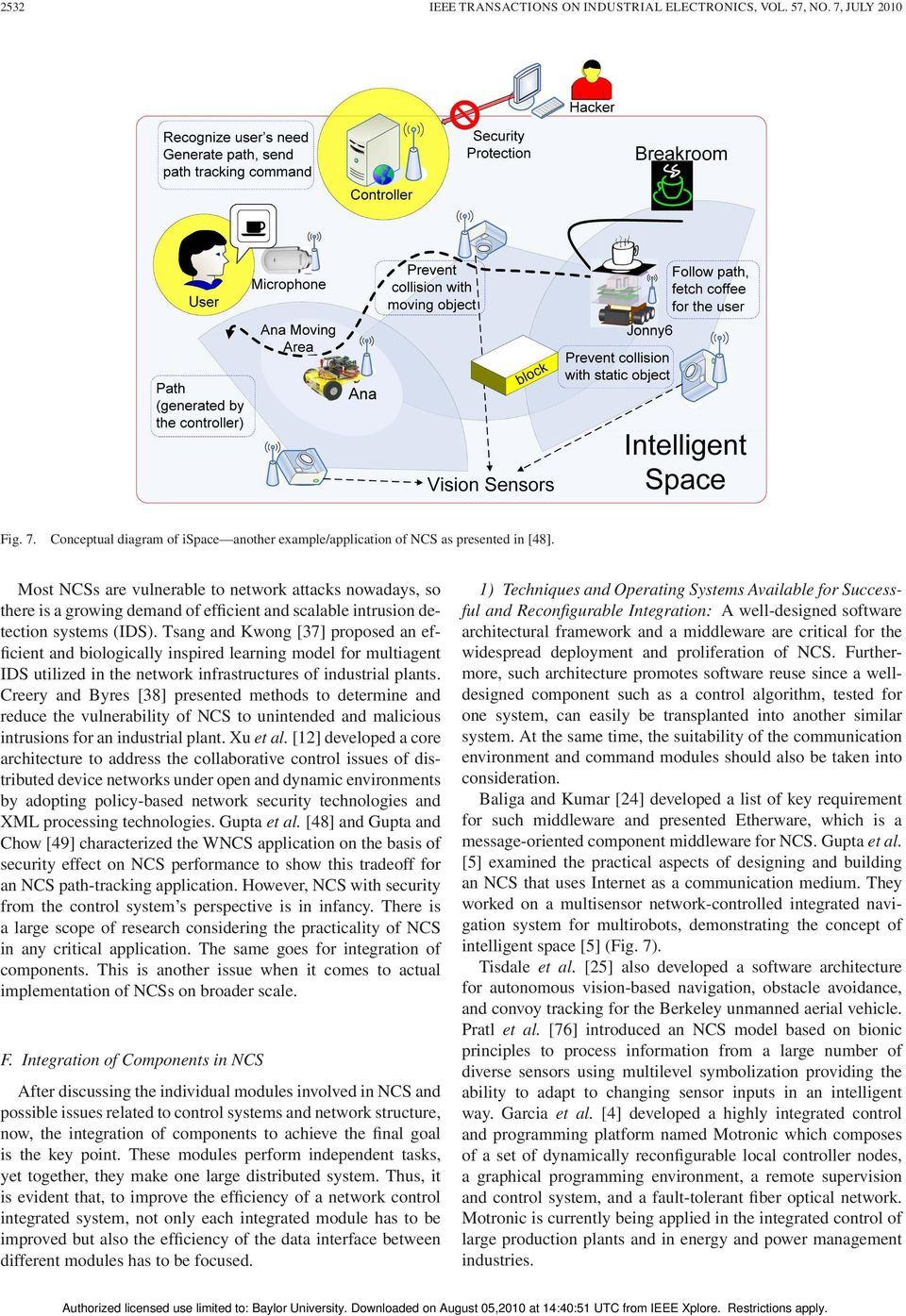 Tsang and Kwong [37] proposed an efficient and biologically inspired learning model for multiagent IDS utilized in the network infrastructures of industrial plants.