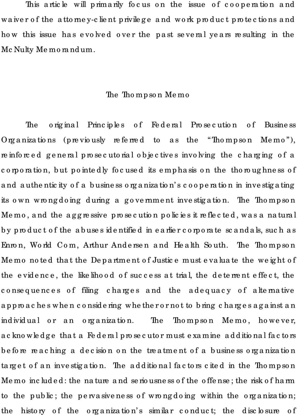 The Thompson Memo The original Principles of Federal Prosecution of Business Organizations (previously referred to as the Thompson Memo ), reinforced general prosecutorial objectives involving the