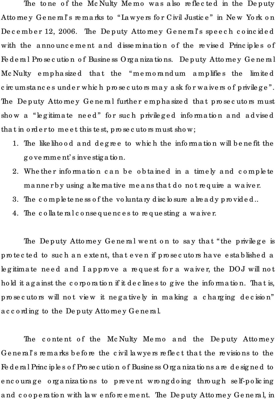 Deputy Attorney General McNulty emphasized that the memorandum amplifies the limited circumstances under which prosecutors may ask for waivers of privilege.