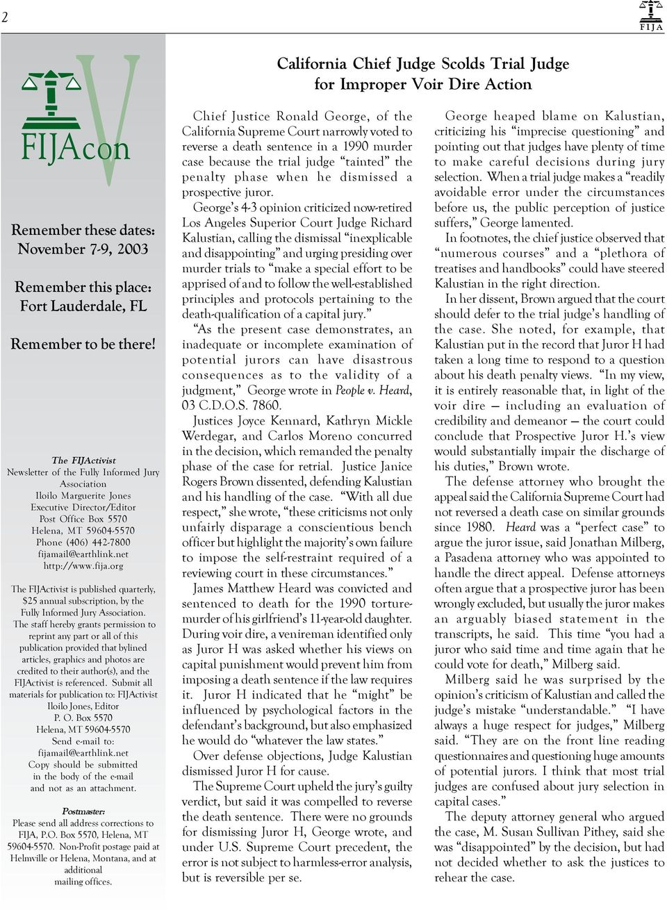 net http://www.fija.org The FIJActivist is published quarterly, $25 annual subscription, by the Fully Informed Jury Association.