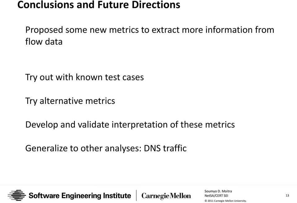 cases Try alternative metrics Develop and validate