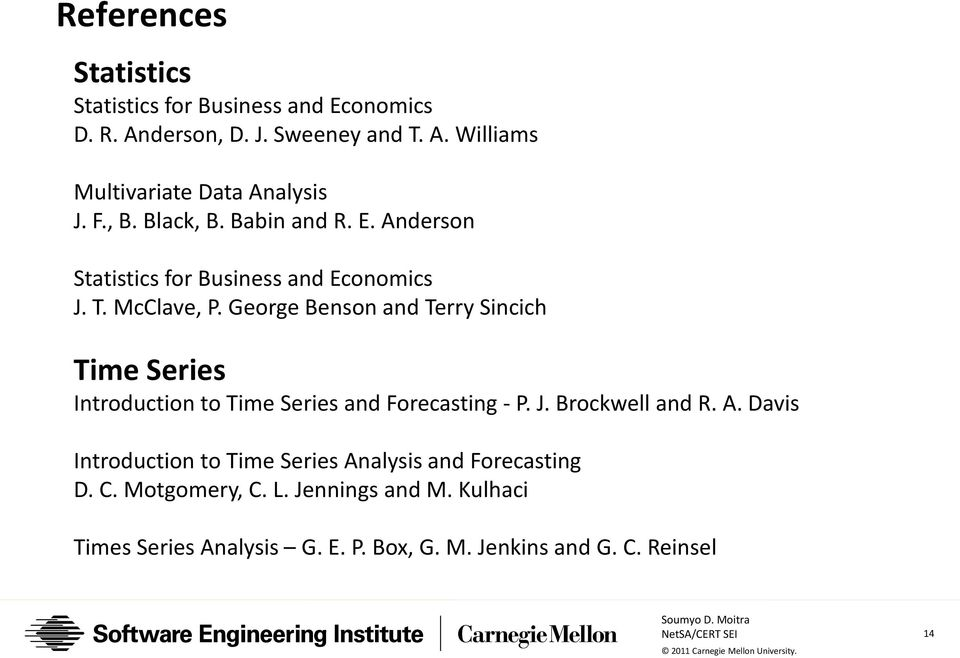 George Benson and Terry Sincich Time Series Introduction to Time Series and Forecasting - P. J. Brockwell and R. A.