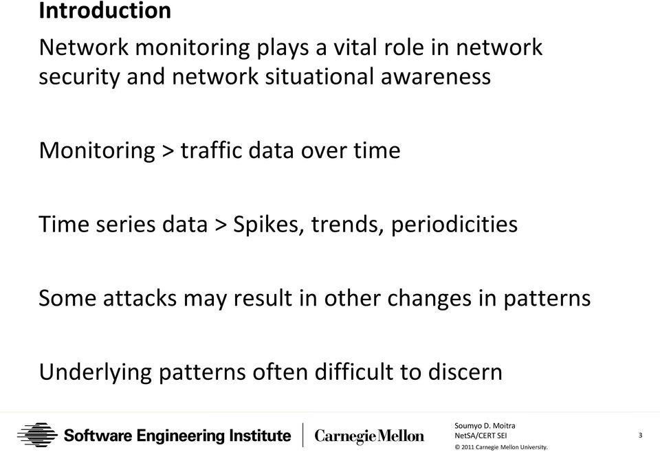Time series data > Spikes, trends, periodicities Some attacks may result