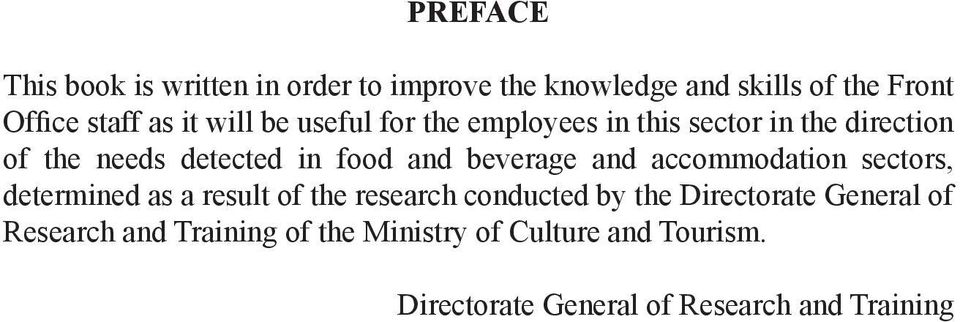 beverage and accommodation sectors, determined as a result of the research conducted by the Directorate