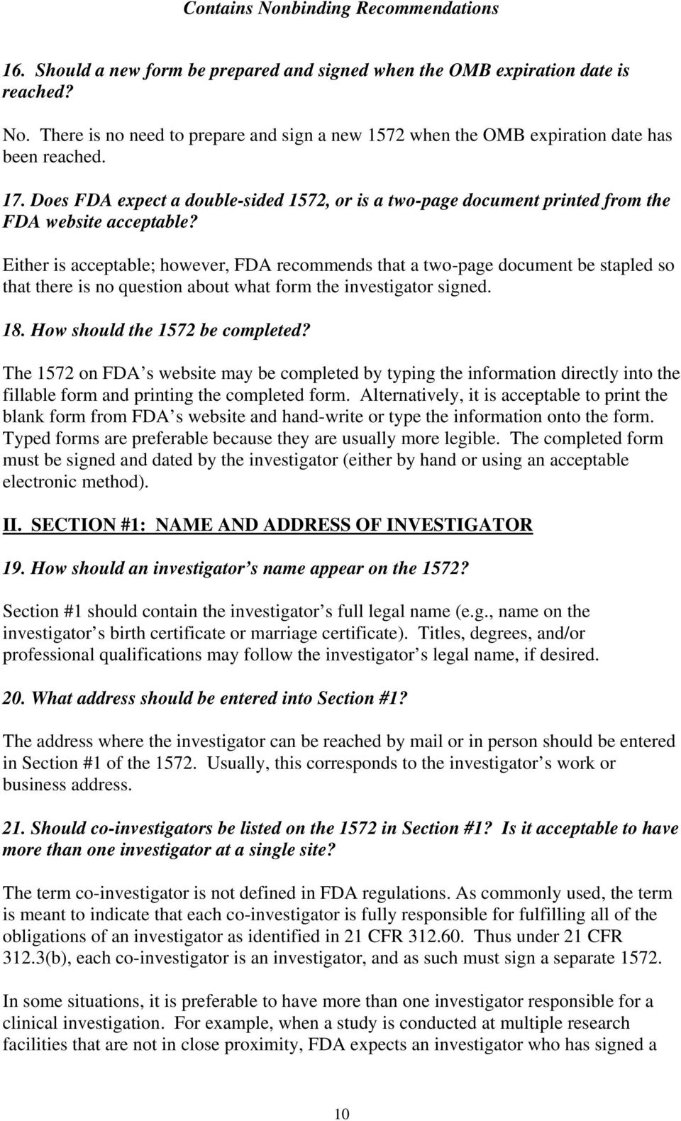 Either is acceptable; however, FDA recommends that a two-page document be stapled so that there is no question about what form the investigator signed. 18. How should the 1572 be completed?