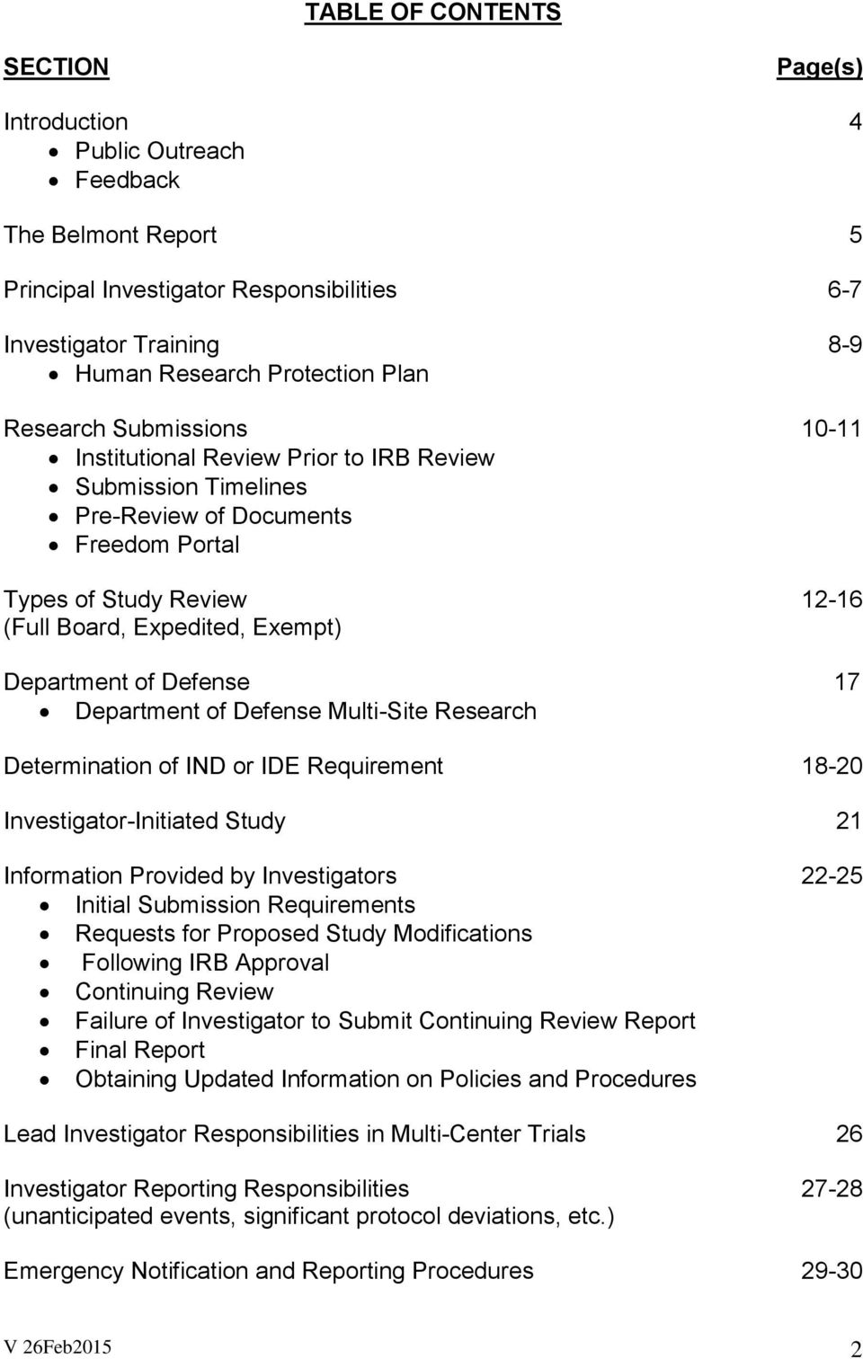of Defense 17 Department of Defense Multi-Site Research Determination of IND or IDE Requirement 18-20 Investigator-Initiated Study 21 Information Provided by Investigators 22-25 Initial Submission