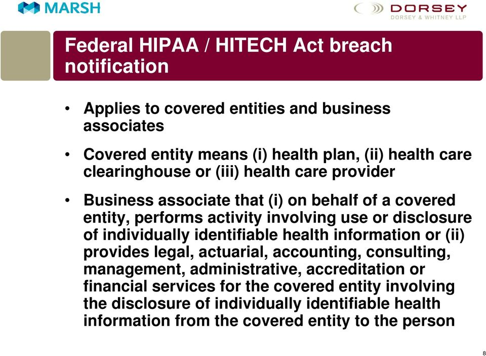 disclosure of individually identifiable health information or (ii) provides legal, actuarial, accounting, consulting, management, administrative,
