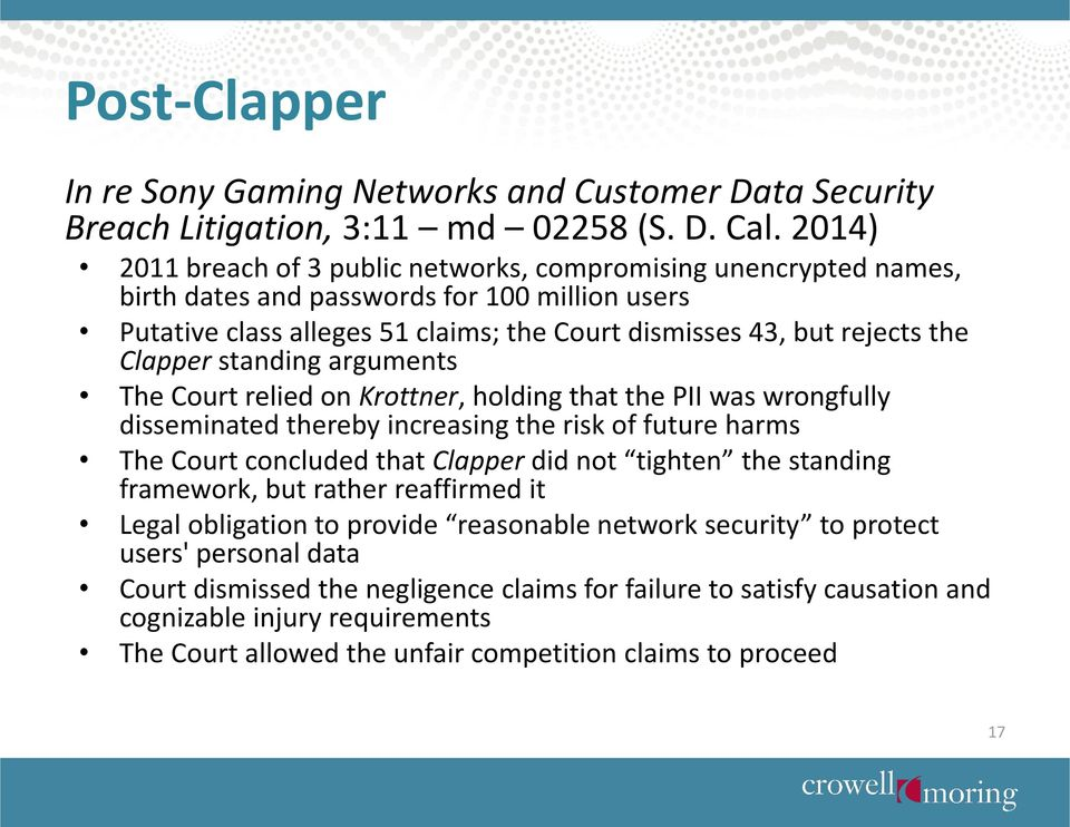 Clapper standing arguments The Court relied on Krottner, holding that the PII was wrongfully disseminated thereby increasing the risk of future harms The Court concluded that Clapper did not tighten