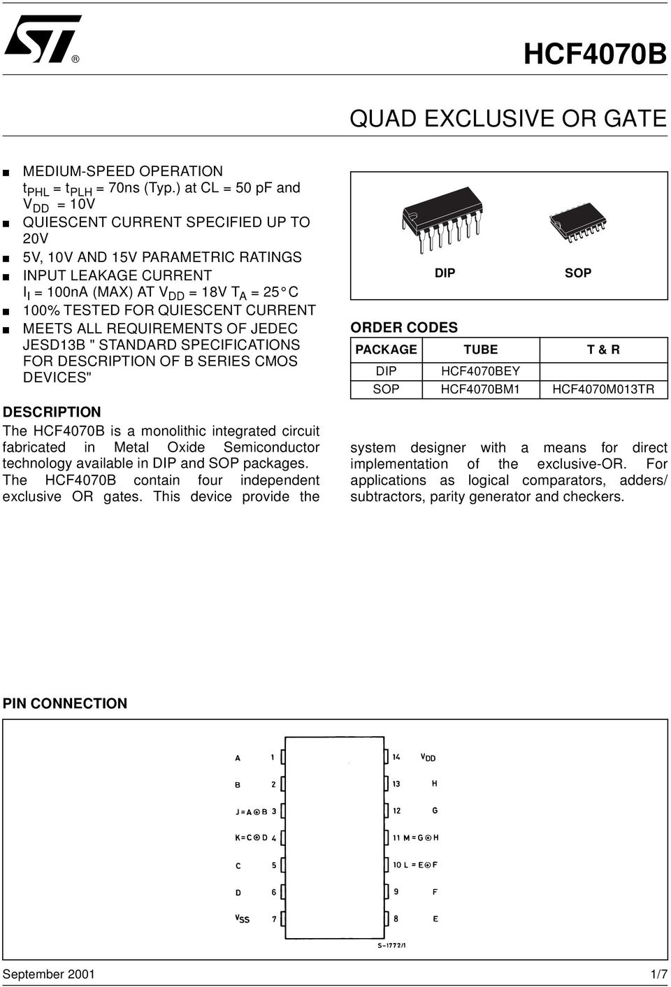 "ALL REQUIREMENTS OF JEDEC JESD13B "" STANDARD SPECIFICATIONS FOR DESCRIPTION OF B SERIES CMOS DEICES"" DESCRIPTION The HCF4070B is a monolithic integrated circuit fabricated in Metal Oxide"