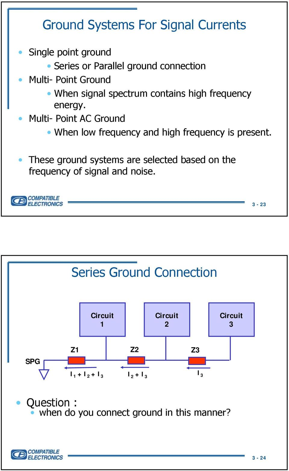 Multi- Point AC Ground When low frequency and high frequency is present.