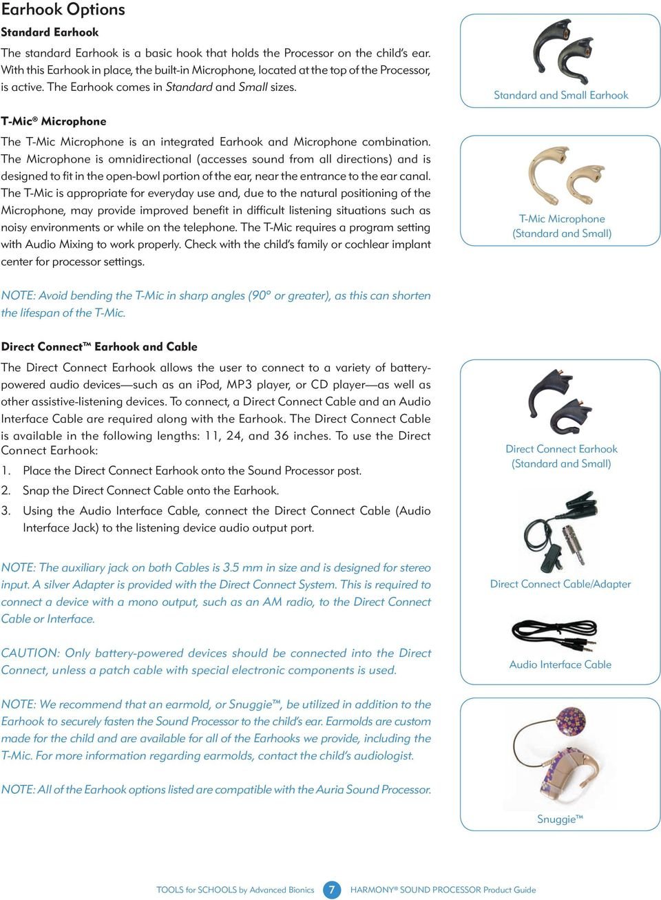 T-Mic Microphone The T-Mic Microphone is an integrated Earhook and Microphone combination.