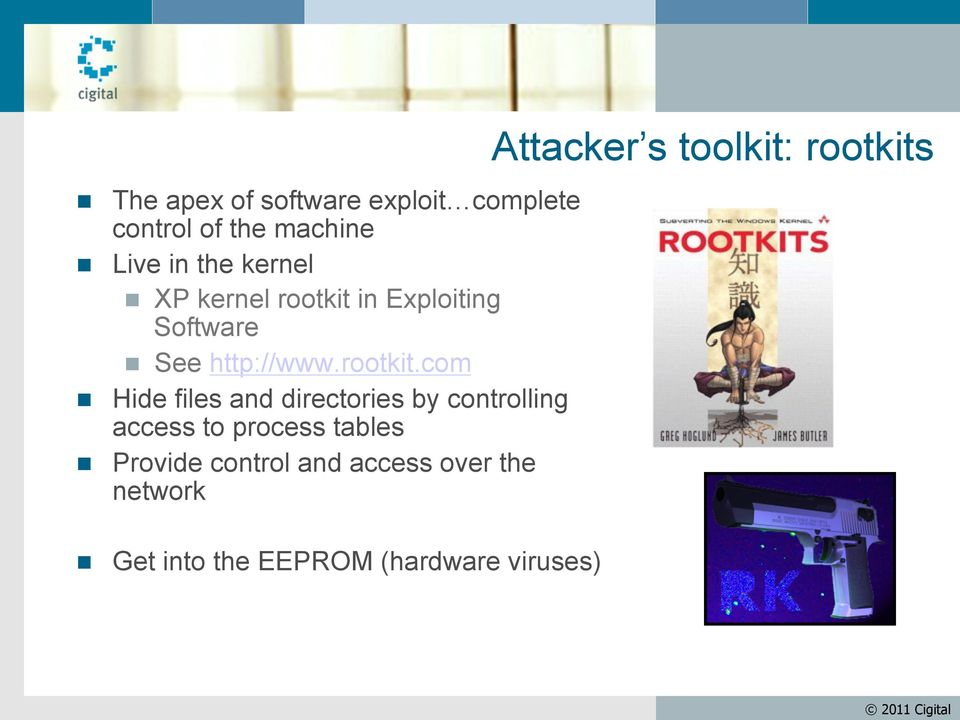 in Exploiting Software See http://www.rootkit.