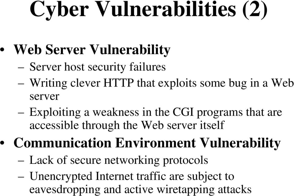 accessible through the Web server itself Communication Environment Vulnerability Lack of secure