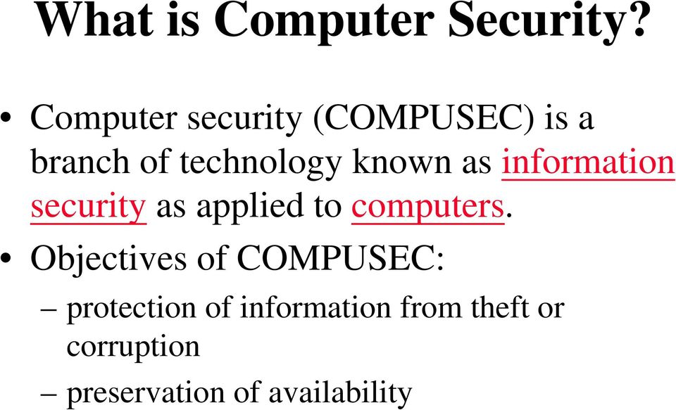 known as information security as applied to computers.