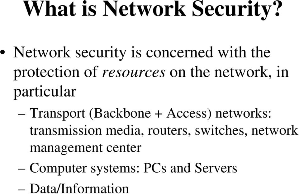 the network, in particular Transport (Backbone + Access) networks: