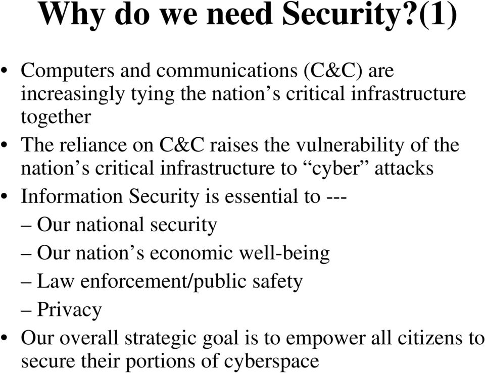 reliance on C&C raises the vulnerability of the nation s critical infrastructure to cyber attacks Information