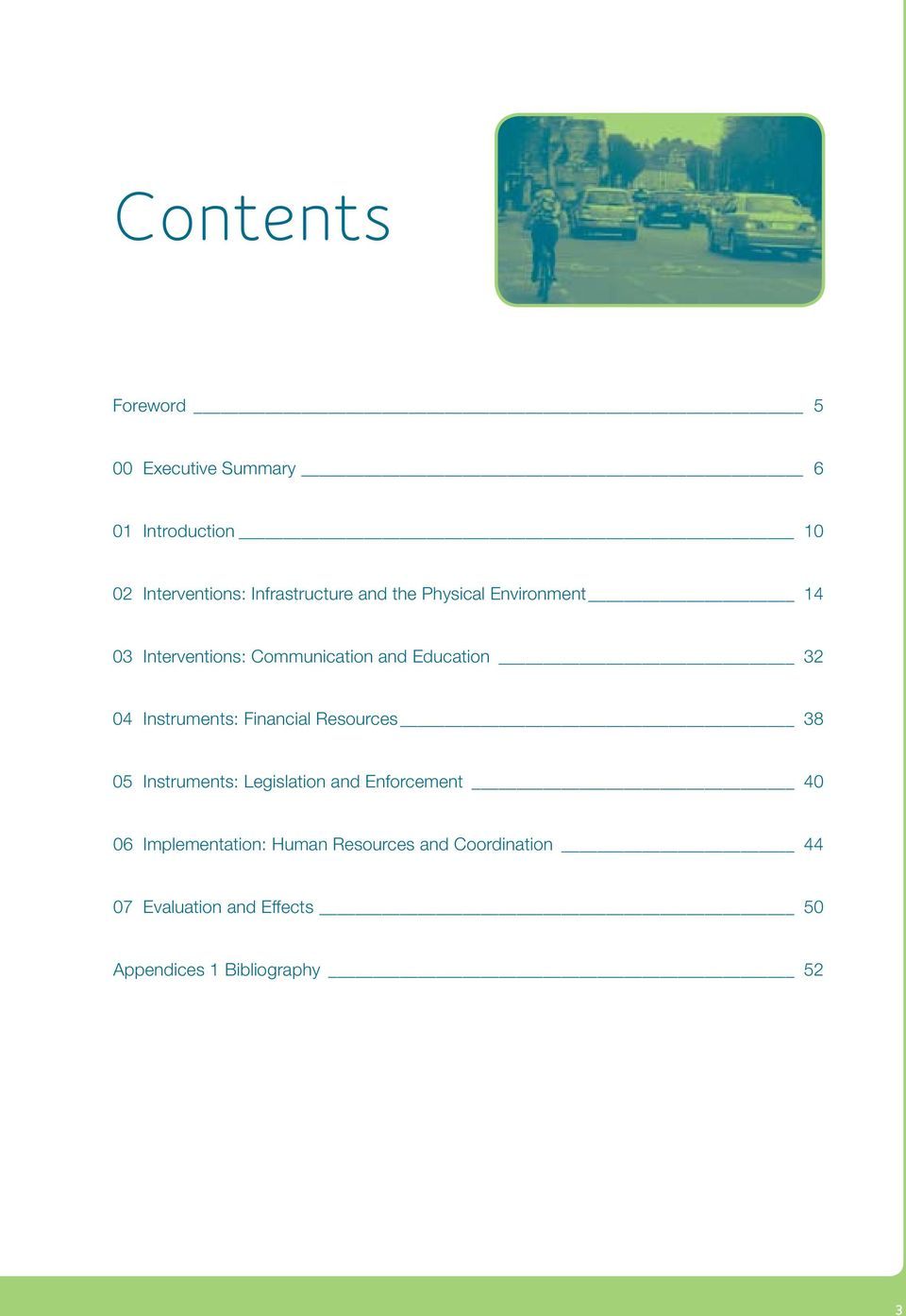 32 04 Instruments: Financial Resources 38 05 Instruments: Legislation and Enforcement 40 06
