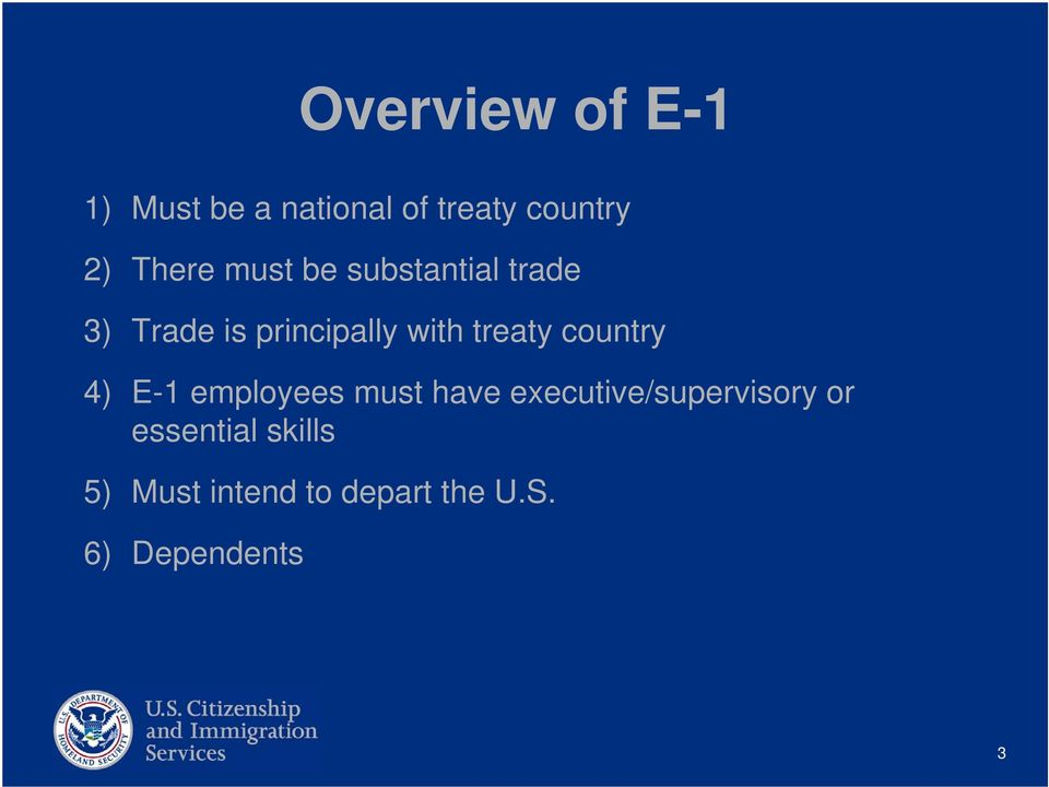 treaty country 4) E-1 employees must have executive/supervisory